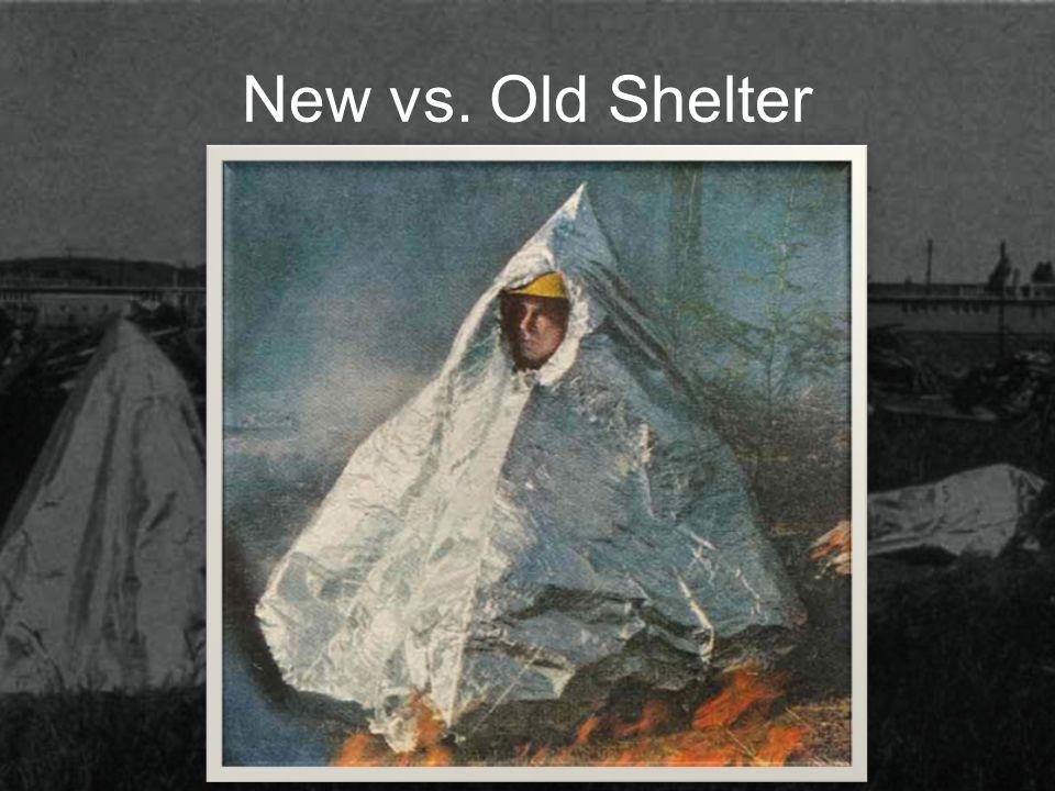 New vs. Old Shelter