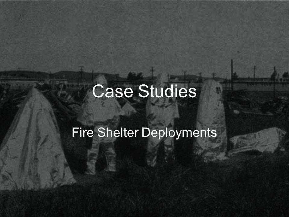 Case Studies Fire Shelter Deployments