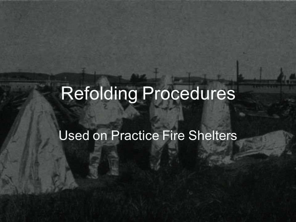 Refolding Procedures Used on Practice Fire Shelters