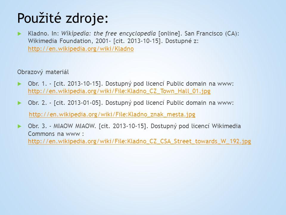 Použité zdroje: Kladno. In: Wikipedia: the free encyclopedia [online].
