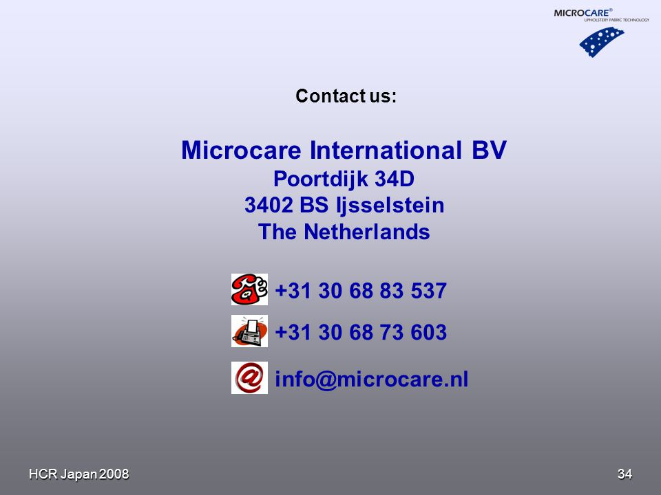HCR Japan Microcare International BV Poortdijk 34D 3402 BS Ijsselstein The Netherlands Contact us: