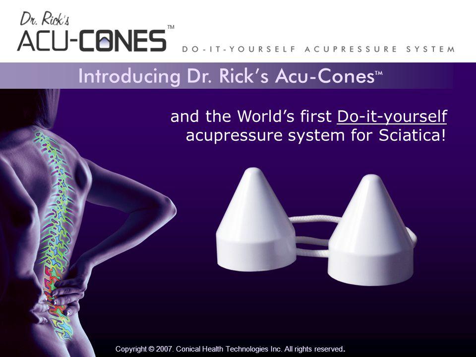 Introducing Dr. Ricks Acu-Cones TM Copyright © 2007.