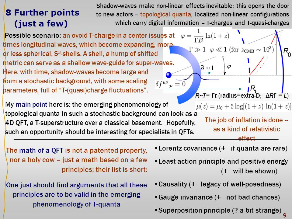 9 8 Further points (just a few) The job of inflation is done -- as a kind of relativistic effect My main point here is: the emerging phenomenology of