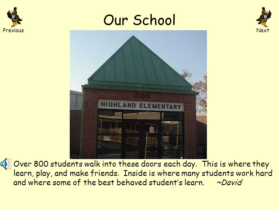 Take a Tour of Highland Elementary School Click here to begin.here Written by Highlands MegaBytes Sponsored by Ms. Gray