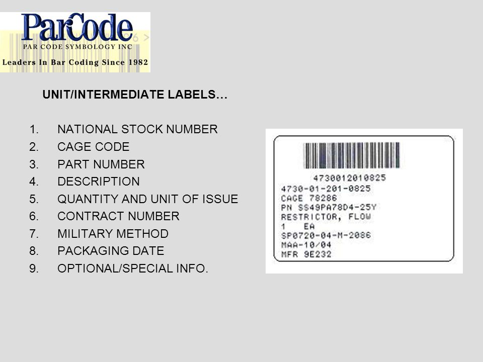 UNIT/INTERMEDIATE LABELS… 1.NATIONAL STOCK NUMBER 2.CAGE CODE 3.PART NUMBER 4.DESCRIPTION 5.QUANTITY AND UNIT OF ISSUE 6.CONTRACT NUMBER 7.MILITARY ME