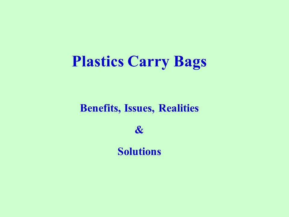 CARRY BAGS - WHY PLASTICS .