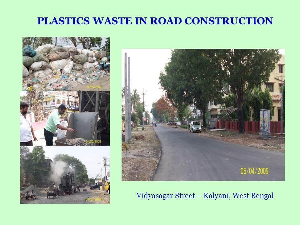 Vidyasagar Street – Kalyani, West Bengal PLASTICS WASTE IN ROAD CONSTRUCTION