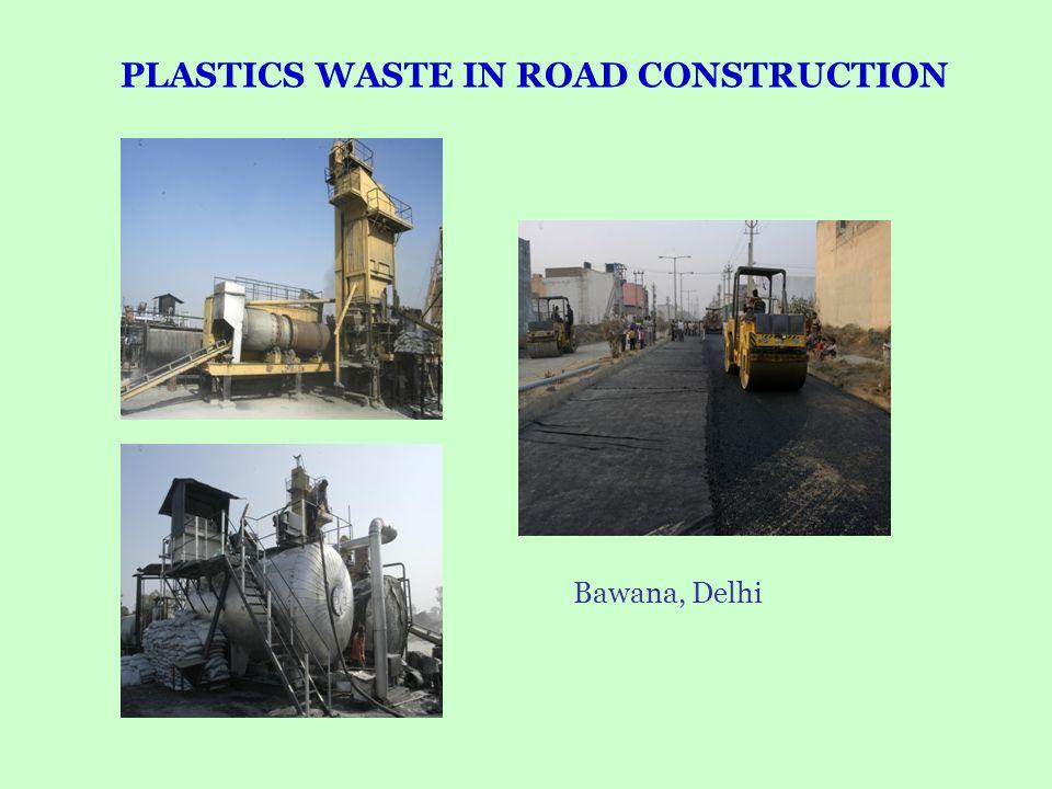 Bawana, Delhi PLASTICS WASTE IN ROAD CONSTRUCTION