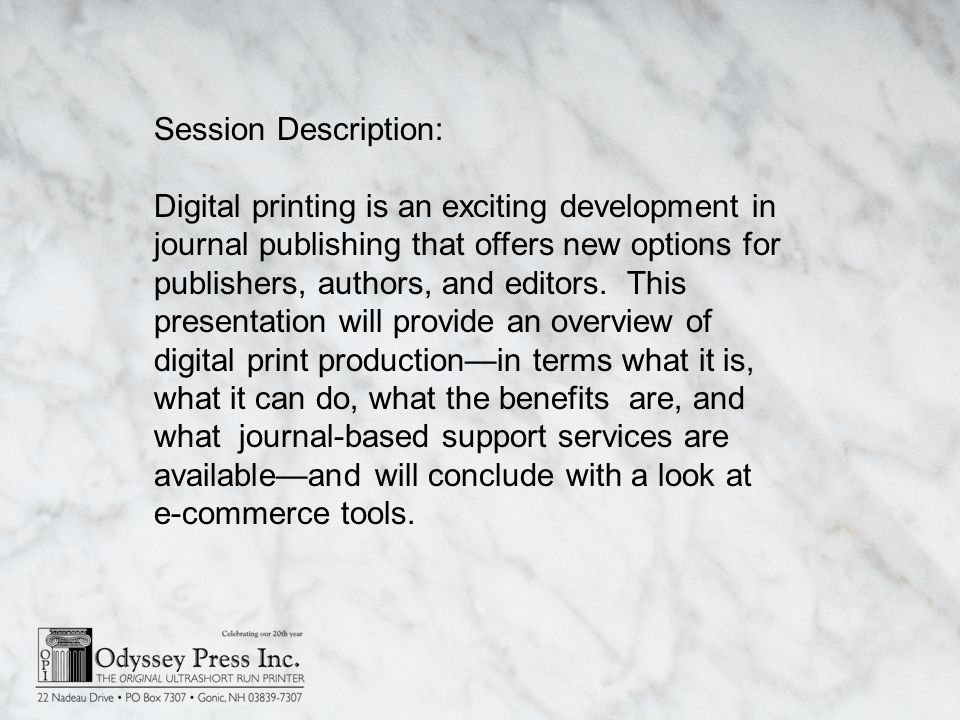 Session Description: Digital printing is an exciting development in journal publishing that offers new options for publishers, authors, and editors.