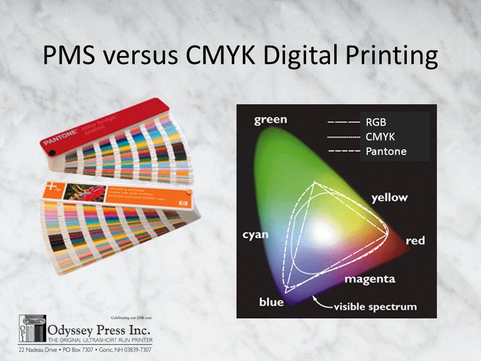 PMS versus CMYK Digital Printing RGB CMYK Pantone
