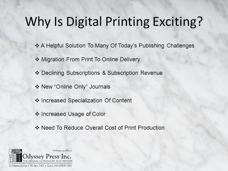 Why Is Digital Printing Exciting? A Helpful Solution To Many Of Todays Publishing Challenges Migration From Print To Online Delivery Declining Subscri