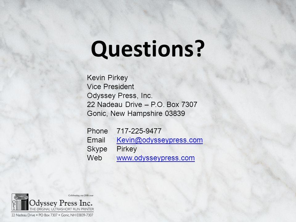 Questions. Kevin Pirkey Vice President Odyssey Press, Inc.