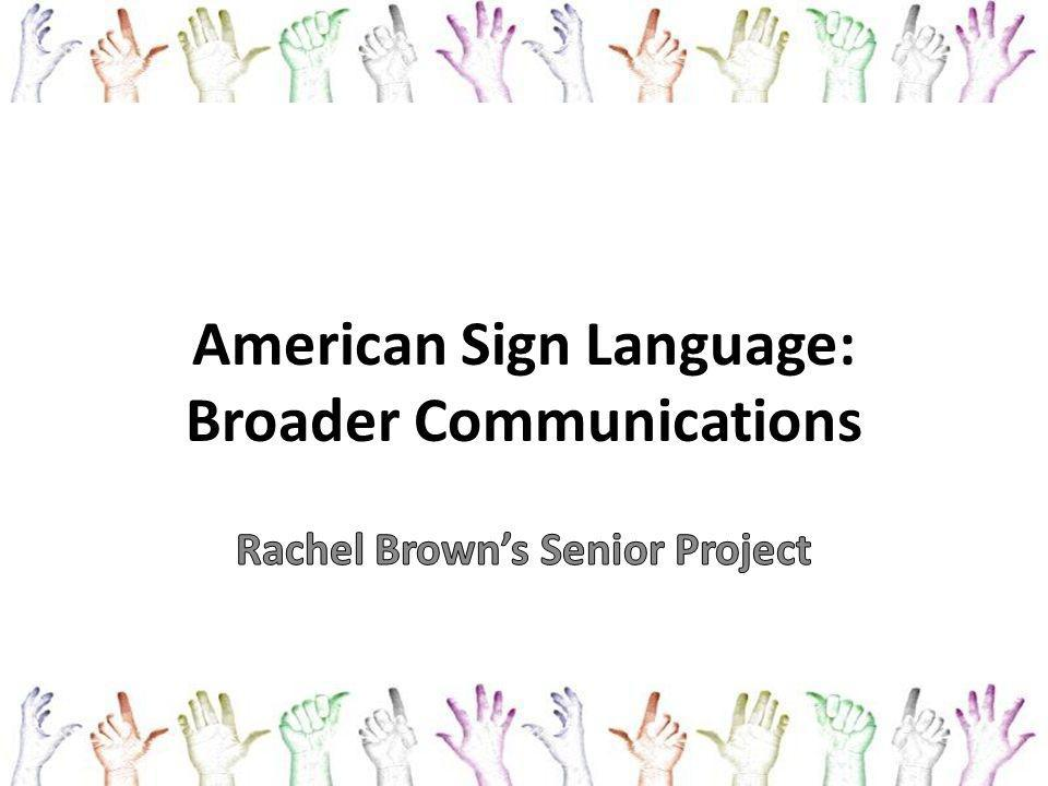 American Sign Language: Broader Communications