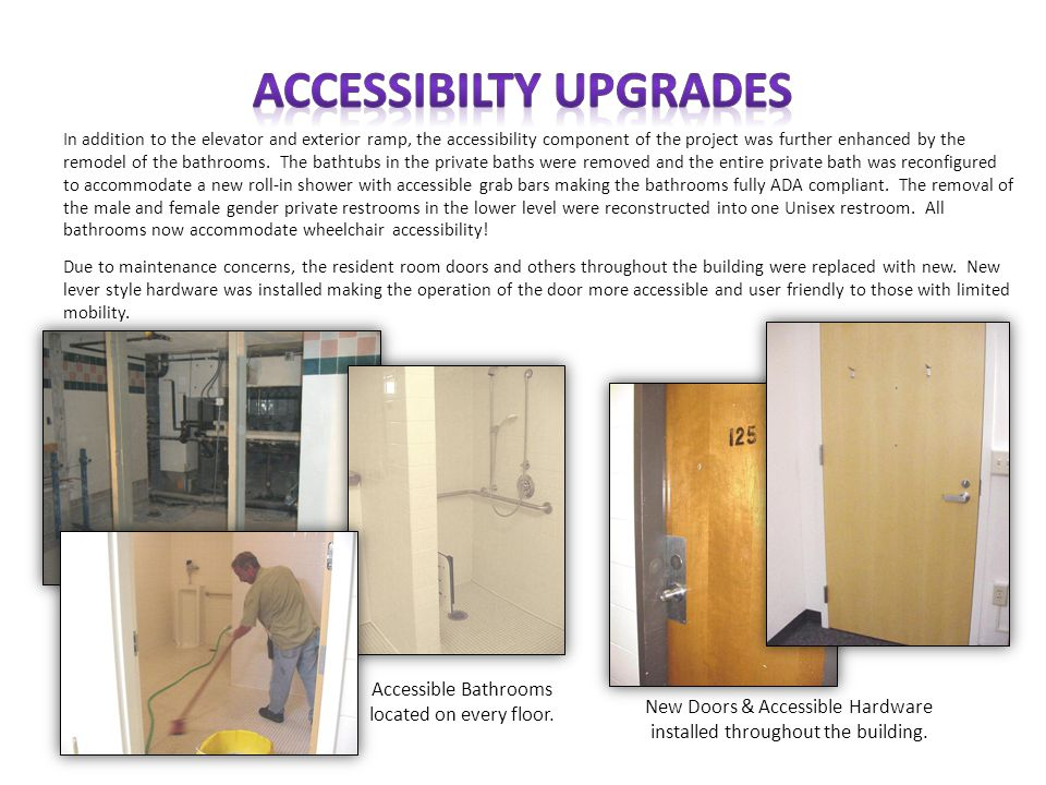 In addition to the elevator and exterior ramp, the accessibility component of the project was further enhanced by the remodel of the bathrooms.