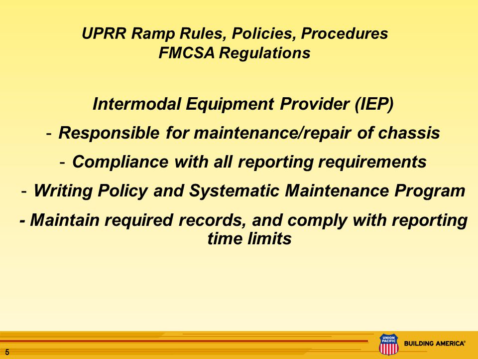 6 Motor Carriers -Responsible for pre/post trip inspection of chassis, and defect reporting -Reporting of DVER (Driver Vehicle Examination Report) UPRR Ramp Rules, Policies, Procedures FMCSA Regulations