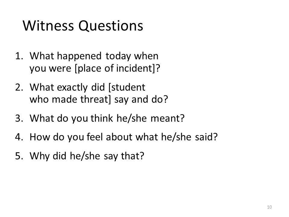 1.What happened today when you were [place of incident].