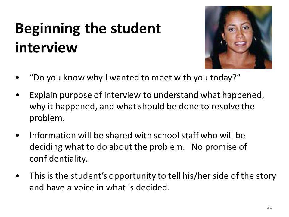 Beginning the student interview Do you know why I wanted to meet with you today.
