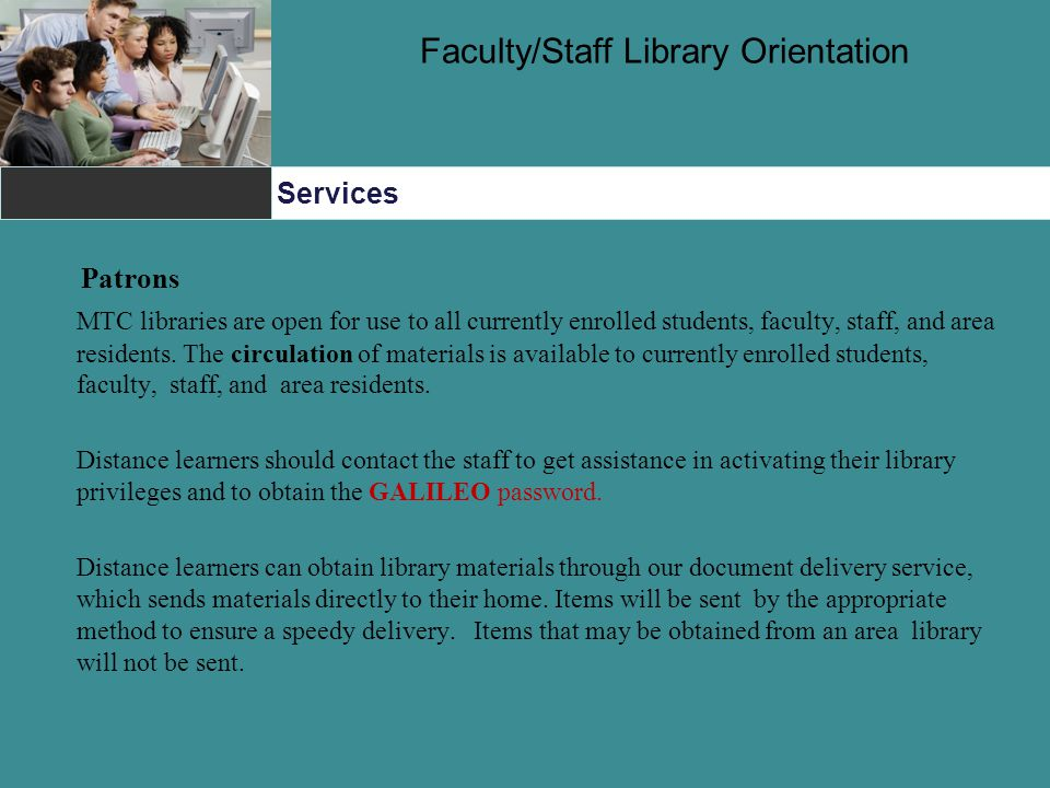 Services Faculty/Staff Library Orientation Patrons MTC libraries are open for use to all currently enrolled students, faculty, staff, and area residen