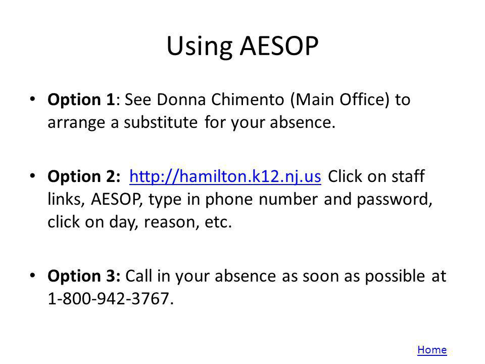Using AESOP Option 1: See Donna Chimento (Main Office) to arrange a substitute for your absence.