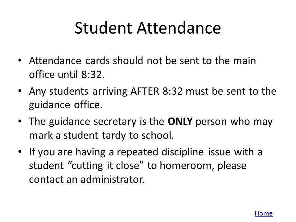 Student Attendance Attendance cards should not be sent to the main office until 8:32.