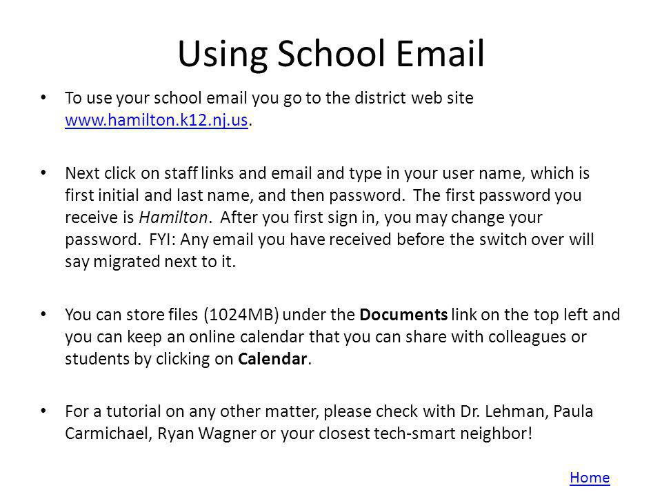 Using School Email Home To use your school email you go to the district web site www.hamilton.k12.nj.us.