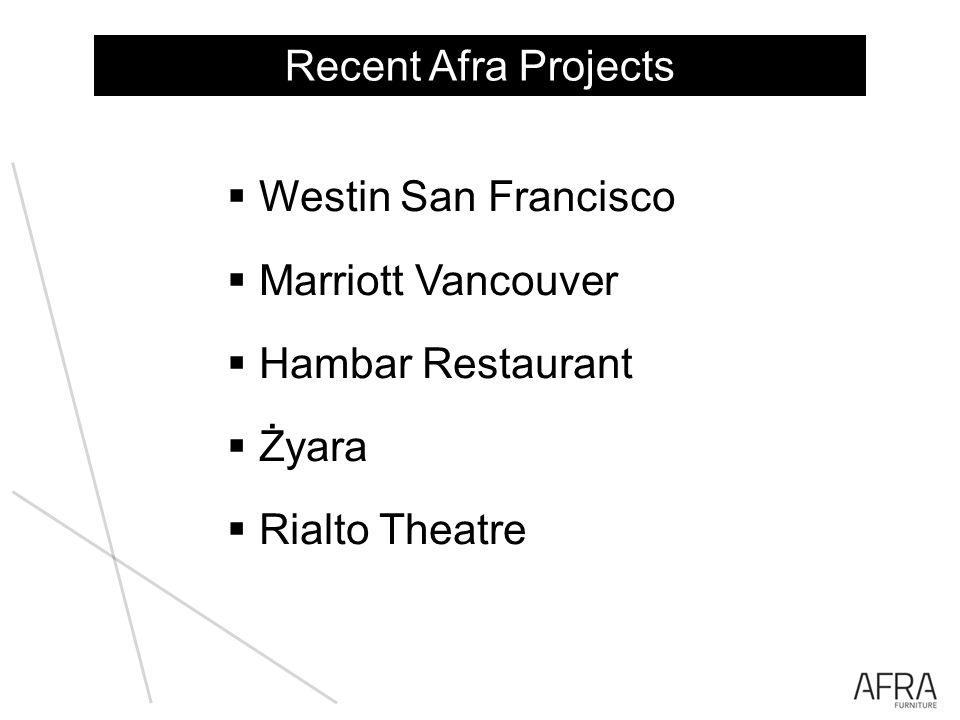 Westin San Francisco Marriott Vancouver Hambar Restaurant Żyara Rialto Theatre Recent Afra Projects