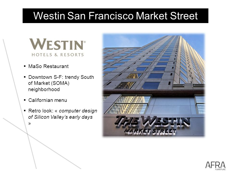 Westin San Francisco Market Street MaSo Restaurant Downtown S-F: trendy South of Market (SOMA) neighborhood Californian menu Retro look: « computer design of Silicon Valleys early days »
