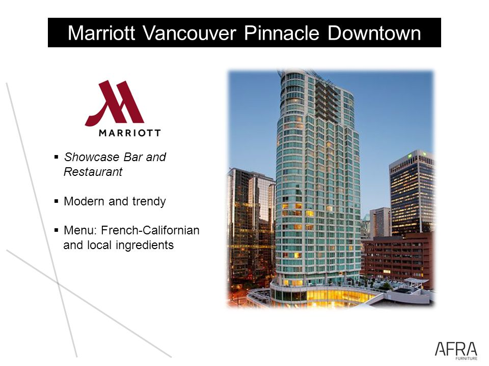 Marriott Vancouver Pinnacle Downtown Showcase Bar and Restaurant Modern and trendy Menu: French-Californian and local ingredients