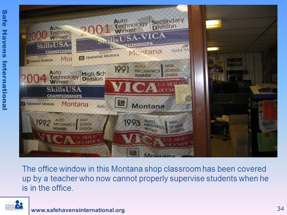 34 The office window in this Montana shop classroom has been covered up by a teacher who now cannot properly supervise students when he is in the office.