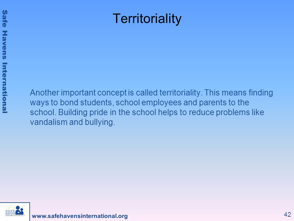 42 Territoriality Another important concept is called territoriality.