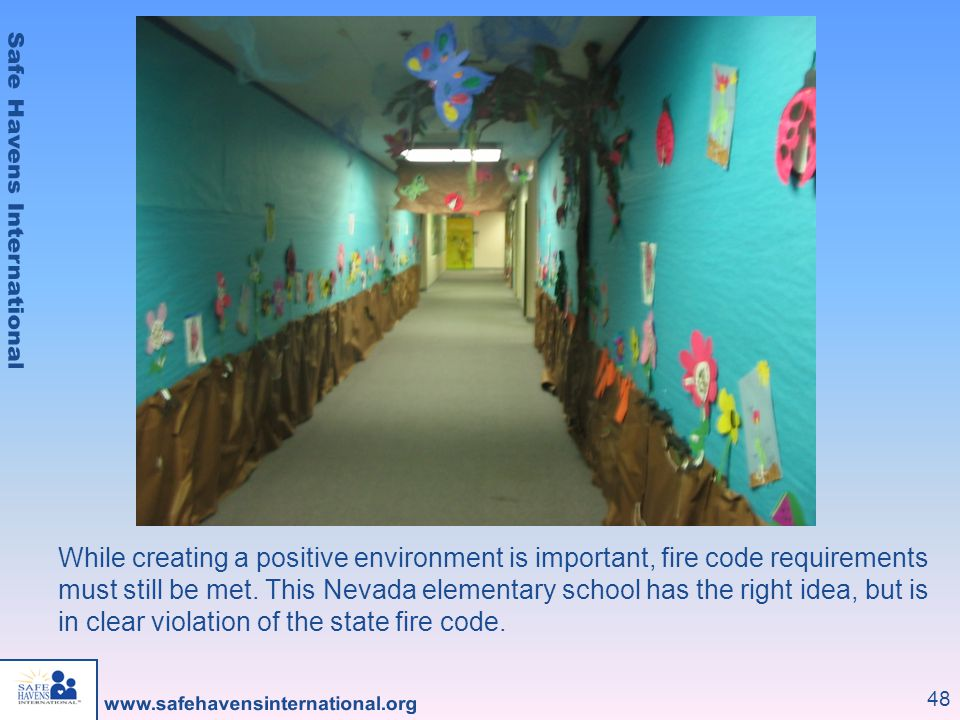 48 While creating a positive environment is important, fire code requirements must still be met.