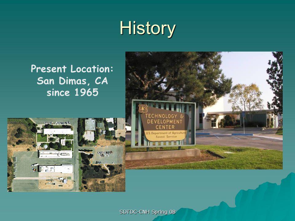 SDTDC-CNH Spring 08 History Present Location: San Dimas, CA since 1965