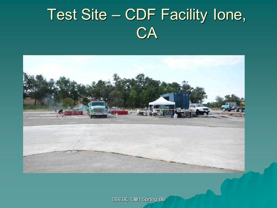 SDTDC-CNH Spring 08 Test Site – CDF Facility Ione, CA