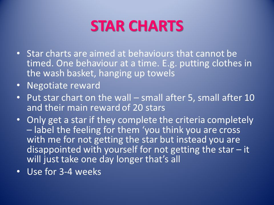 STAR CHARTS Star charts are aimed at behaviours that cannot be timed.