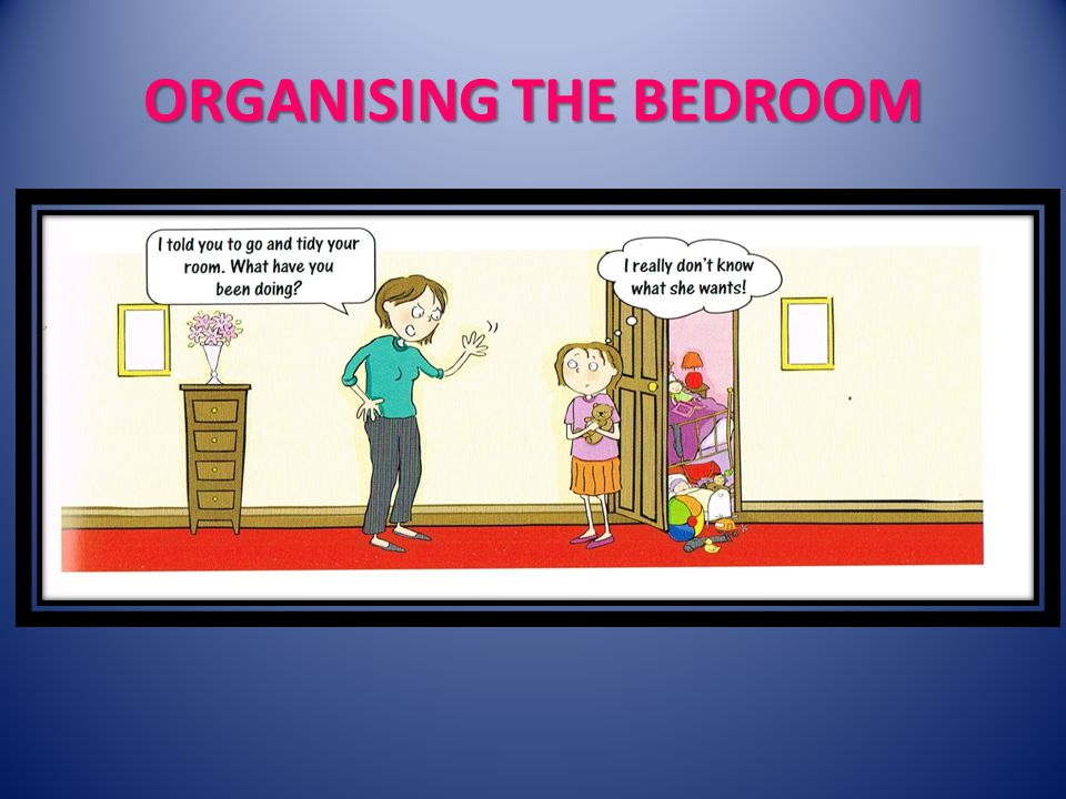 ORGANISING THE BEDROOM