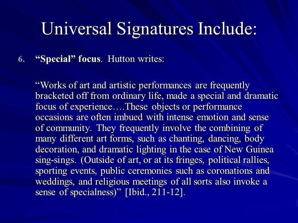 Universal Signatures Include: 6. Special focus.