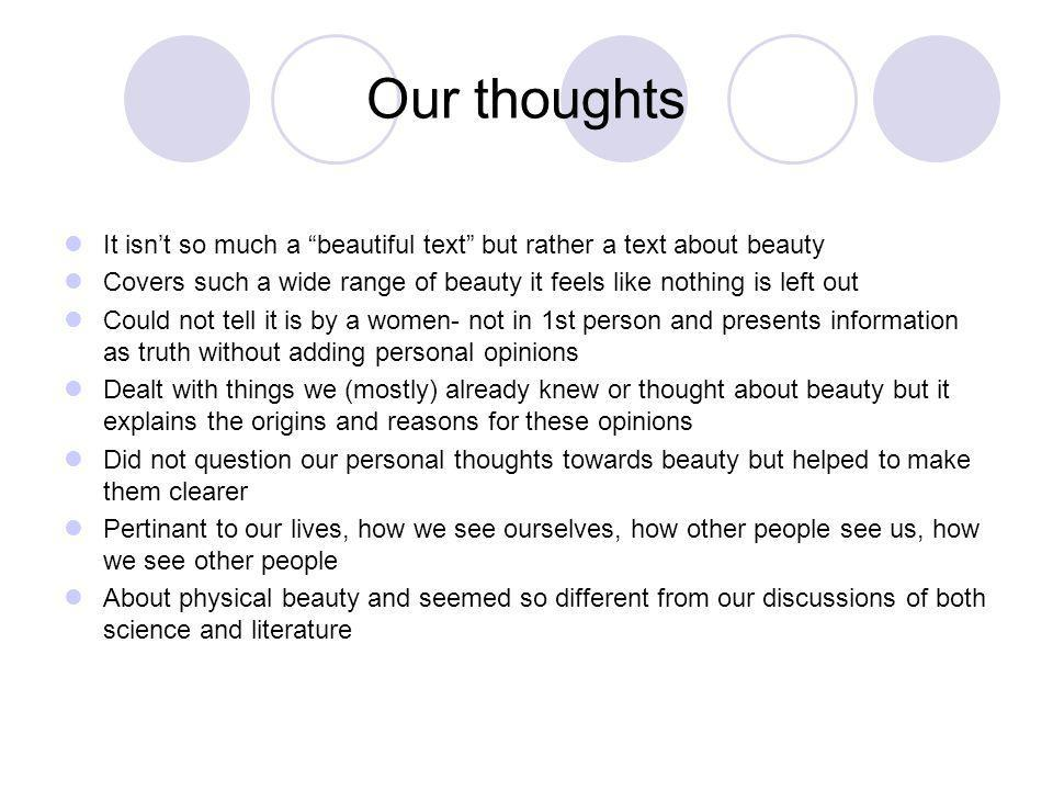 Our thoughts It isnt so much a beautiful text but rather a text about beauty Covers such a wide range of beauty it feels like nothing is left out Coul