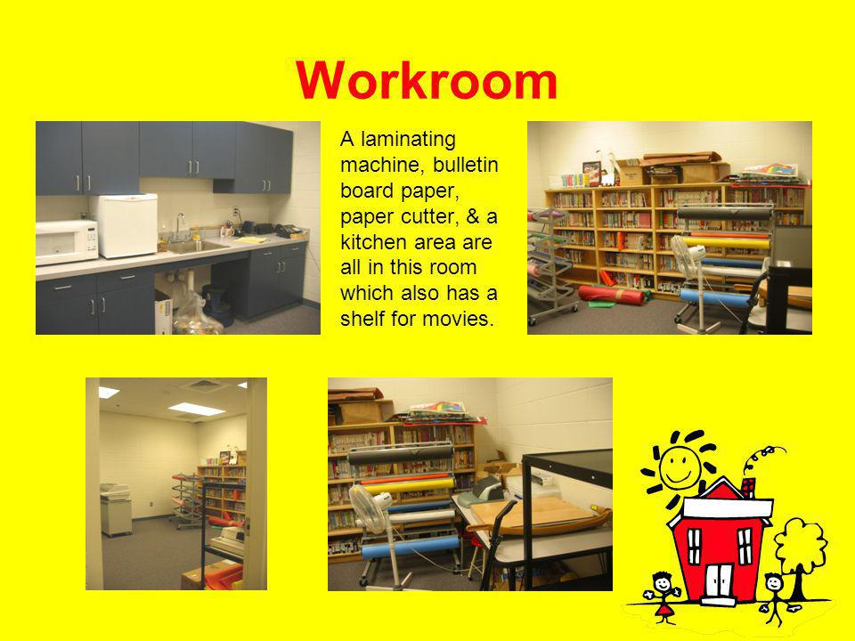 35 Workroom A laminating machine, bulletin board paper, paper cutter, & a kitchen area are all in this room which also has a shelf for movies.