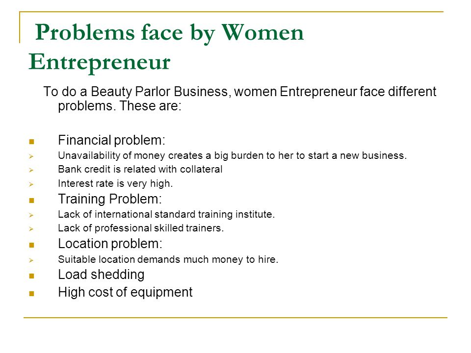 Problems face by Women Entrepreneur To do a Beauty Parlor Business, women Entrepreneur face different problems.
