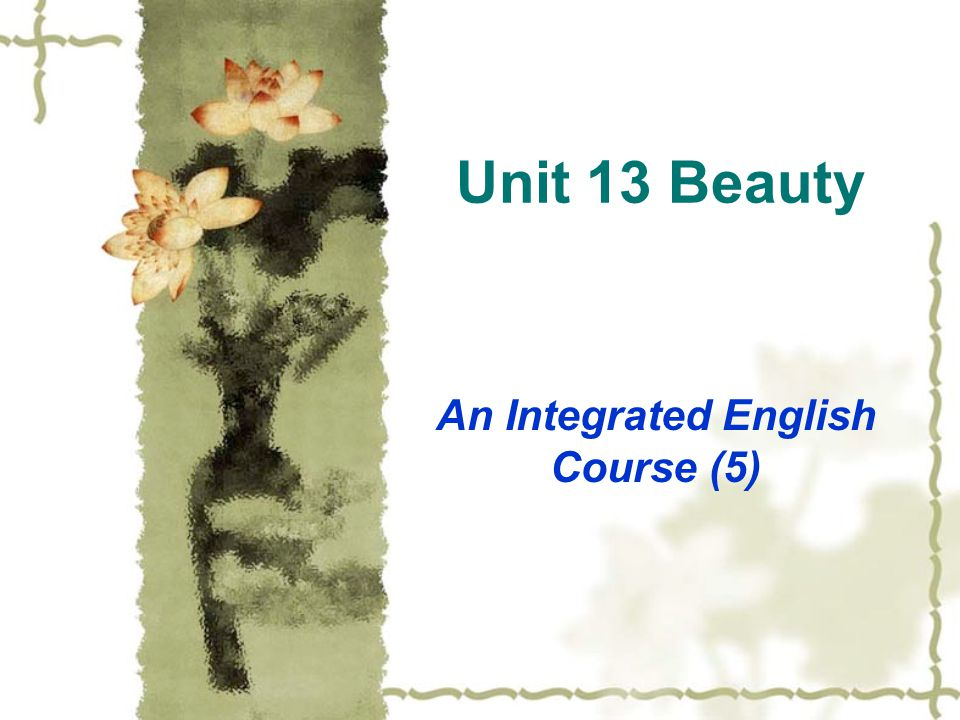 Unit 13 Beauty An Integrated English Course (5)
