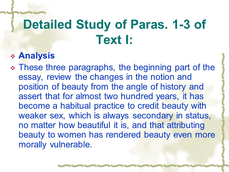 Detailed Study of Paras. 1-3 of Text I: Analysis These three paragraphs, the beginning part of the essay, review the changes in the notion and positio