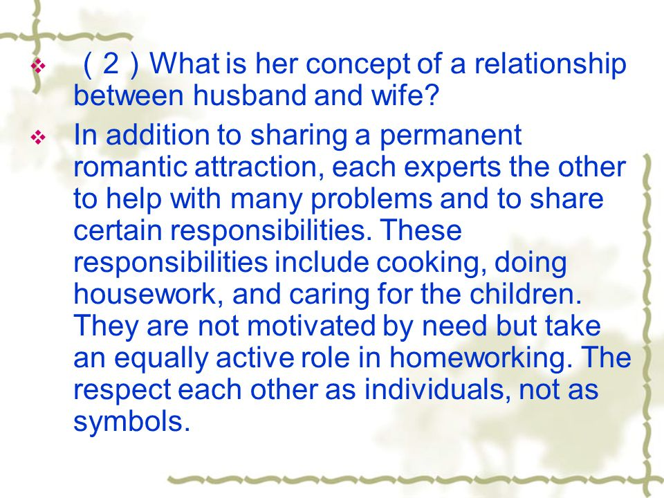 2 What is her concept of a relationship between husband and wife? In addition to sharing a permanent romantic attraction, each experts the other to he