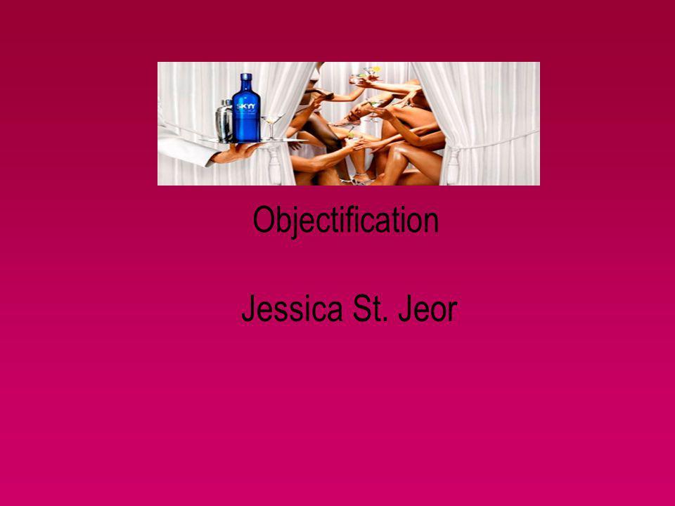 Objectification Jessica St. Jeor