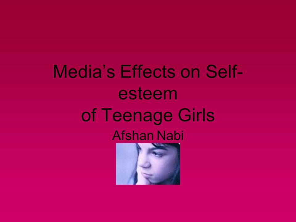 Medias Effects on Self- esteem of Teenage Girls Afshan Nabi