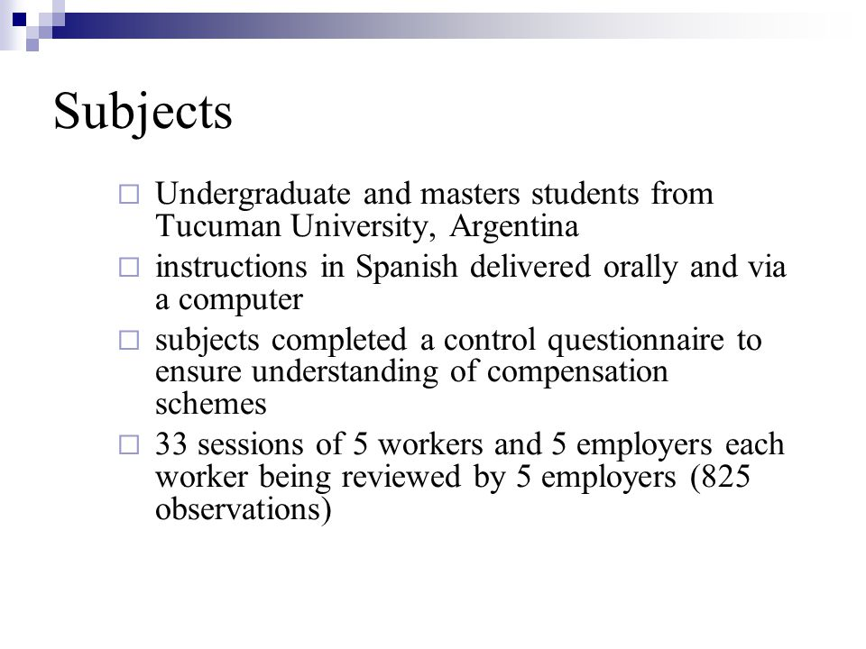 Subjects Undergraduate and masters students from Tucuman University, Argentina instructions in Spanish delivered orally and via a computer subjects co