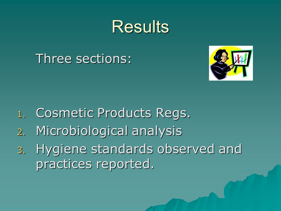 Results Three sections: 1.Cosmetic Products Regs.