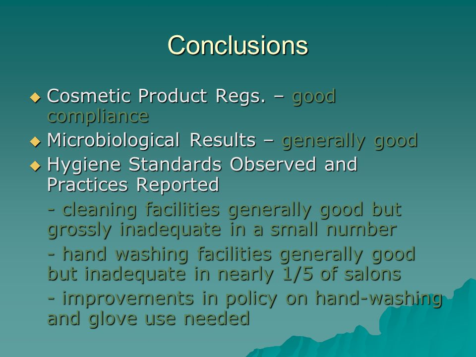 Conclusions Cosmetic Product Regs.– good compliance Cosmetic Product Regs.
