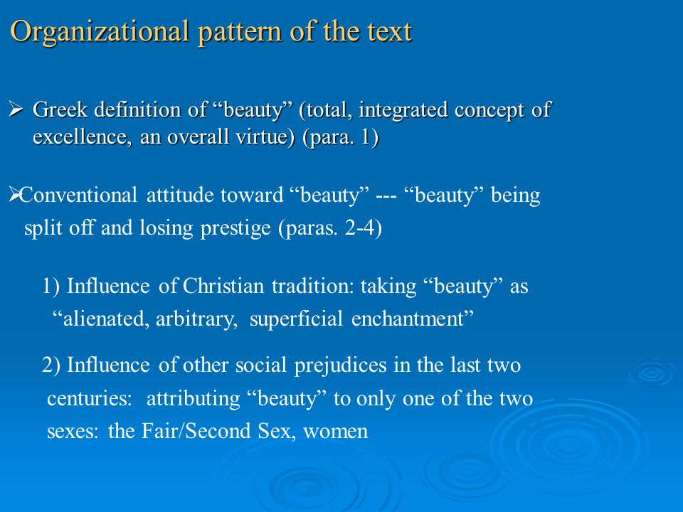 Organizational pattern of the text Greek definition of beauty (total, integrated concept of excellence, an overall virtue) (para. 1) Greek definition