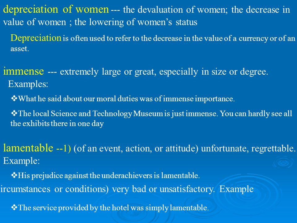depreciation of women --- the devaluation of women; the decrease in value of women ; the lowering of womens status Depreciation is often used to refer