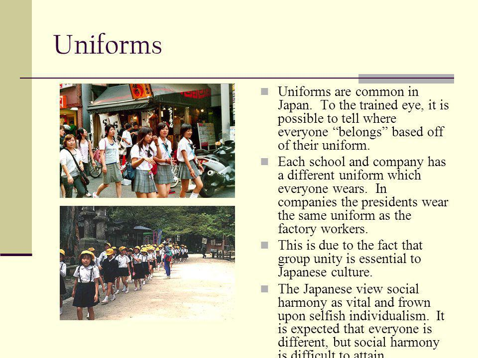 Uniforms Uniforms are common in Japan.